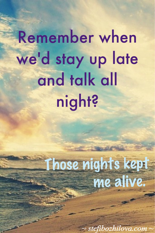 Those nights kept me alive