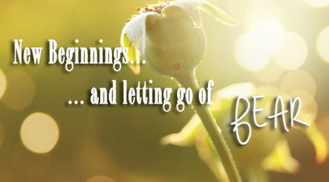 New beginning and letting go of fear