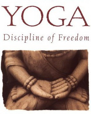 Yoga - discipline of freedom