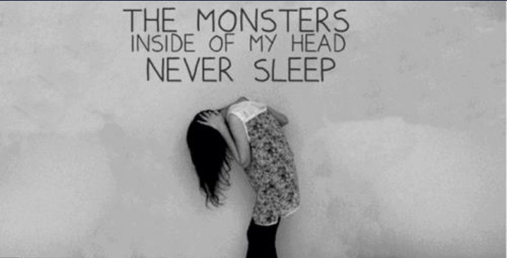 The monsters inside of my head never sleep