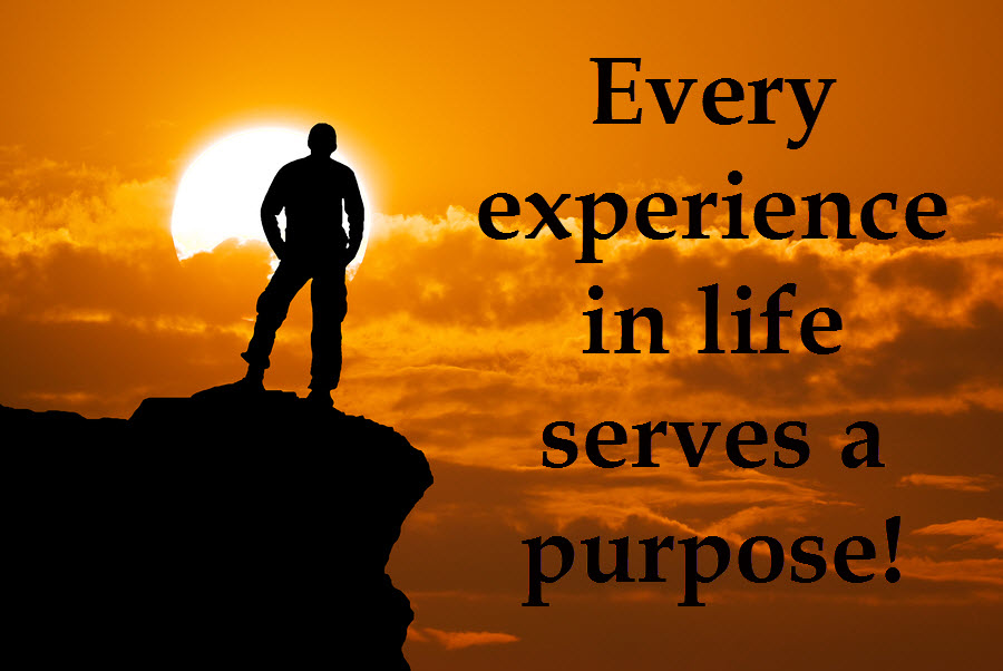 Every situation in life serves a purpose