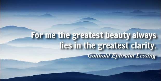 За мен, най-голямата красота се крие в най-голямата яснота.